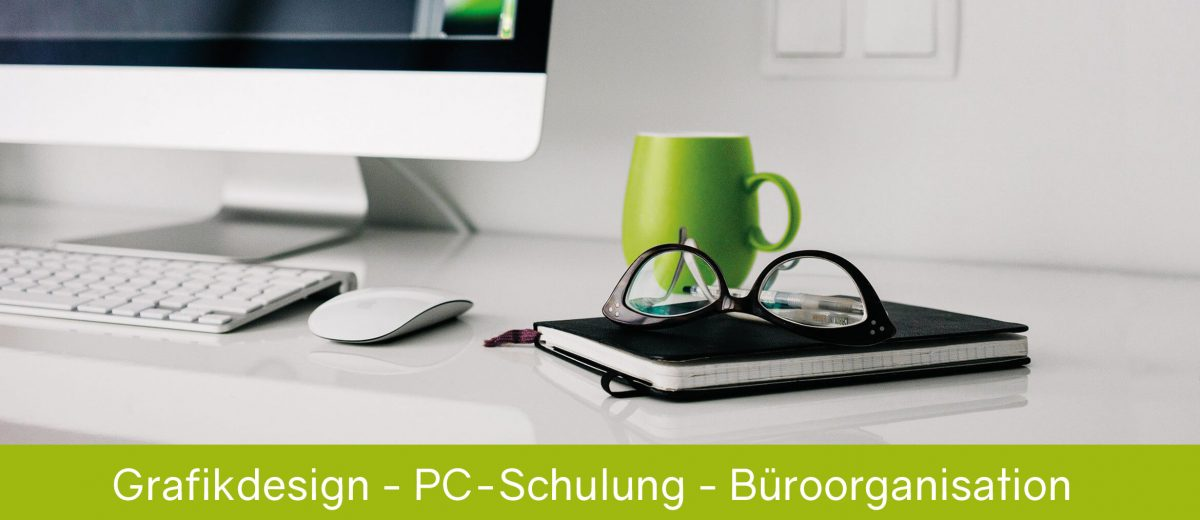 Grafikdesign - PC-Schulung - Büroorganisation